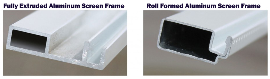 Fully extruded screens instead of roll form screens makes them 5 times stronger to last longer with normal use.